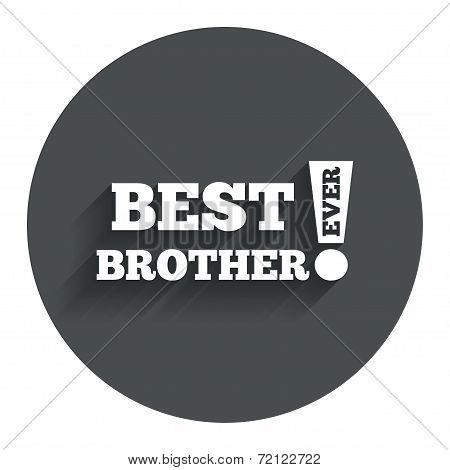 Best brother ever sign icon. Award symbol.