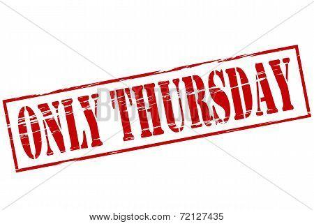 Only Thursday
