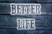 pic of feeling better  - Better Life Concept text on background idea - JPG