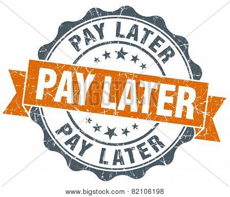 Pay Later Vintage Orange Seal Isolated On White