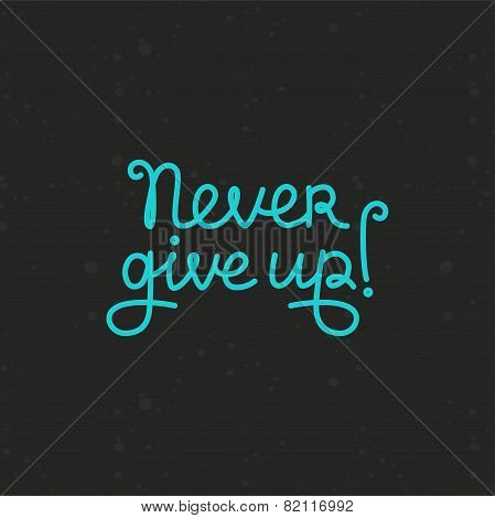 Vector Hand Lettering - Never Give Up