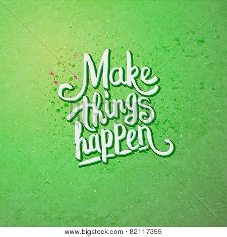 Make Things Happen Concept on Light Green