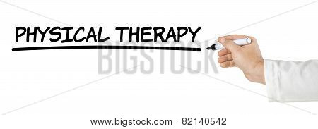 Hand with pen writing Physical Therapy on a white background