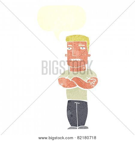 cartoon tough guy with folded arms with speech bubble