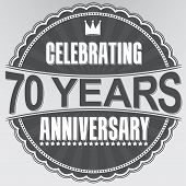 stock photo of 70-year-old  - Celebrating 70 years anniversary retro label vector illustration - JPG