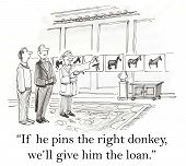 image of gag  - Cartoon of banker requiring potential loan candidate to pin the tail on the donkey - JPG