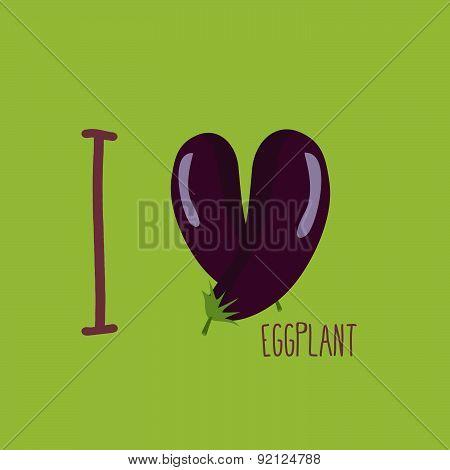 I love eggplant. Heart of the purple eggplant. Vector illustration