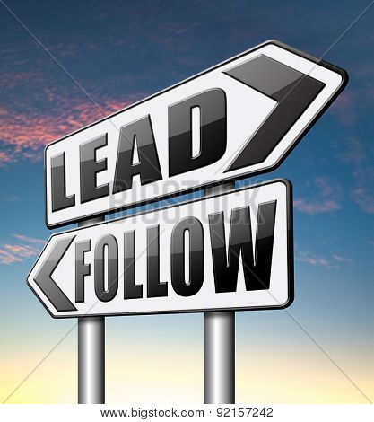 lead follow following the natural leader, the chief in command by followers in business
