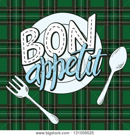 vector hand lettering expression - bon appetit - on a plate with fork and spoon. Illustration has checkered plaid as background.