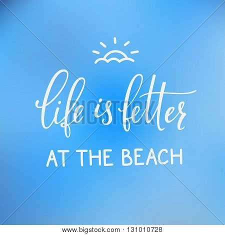 Summer lettering typography. Calligraphy summer postcard or poster graphic design lettering element. Hand written calligraphy style summer postcard. Simple vector sign. Life is better at the the beach