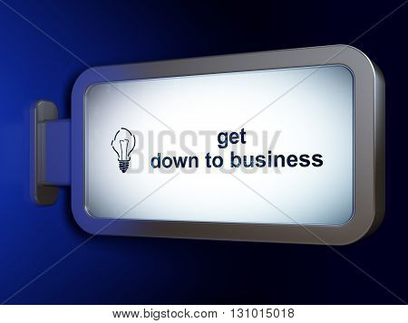Business concept: Get Down to business and Light Bulb on advertising billboard background, 3D rendering