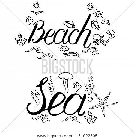Calligraphy phrase Beach and Sea and summer symbols. Black and white, monochrome. Lettering for your design