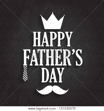 Fathers Day poster on black chalkboard. Vector illustration.