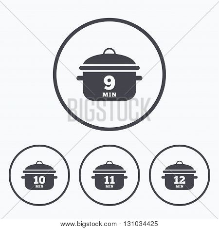 Cooking pan icons. Boil 9, 10, 11 and 12 minutes signs. Stew food symbol. Icons in circles.