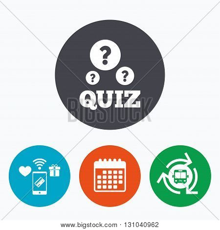 Quiz with question marks sign icon. Questions and answers game symbol. Mobile payments, calendar and wifi icons. Bus shuttle.