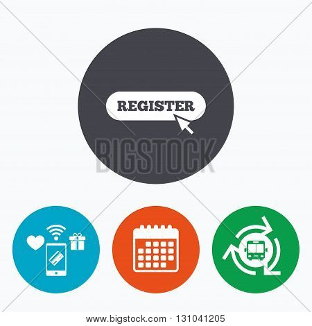 Register with cursor pointer sign icon. Membership symbol. Website navigation. Mobile payments, calendar and wifi icons. Bus shuttle.