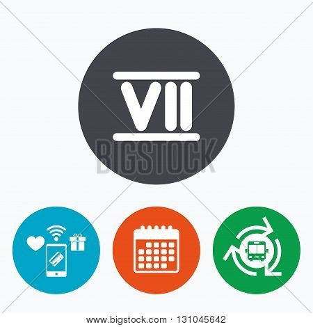 Roman numeral seven sign icon. Roman number seven symbol. Mobile payments, calendar and wifi icons. Bus shuttle.