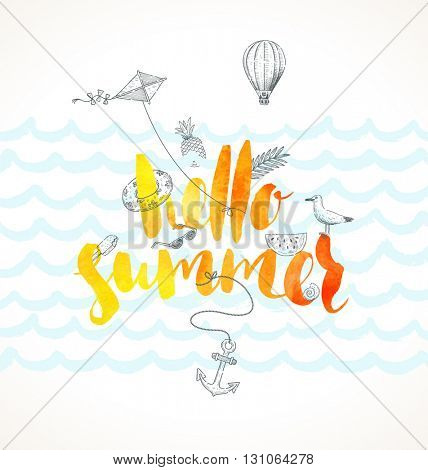 Hello summer. Summer holidays vector illustration. Handwritten watercolor brush calligraphy and hand drawn summer vacation and travel items. Design for greeting card, poster, invitation or t-shirt.