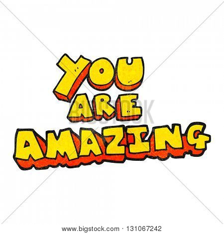 freehand textured cartoon you are amazing text