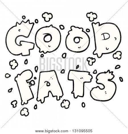 freehand textured cartoon good fats sign