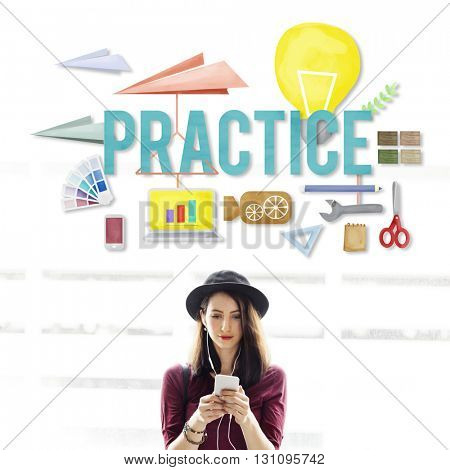 Practice Method Observe Operation Perform Utilize Concept