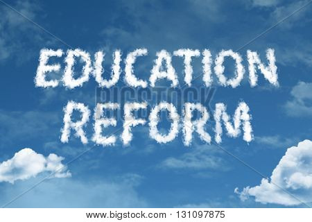 Education Reform cloud word with a blue sky
