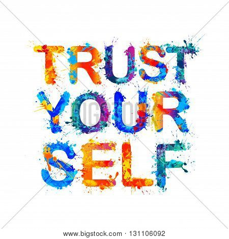 Trust yourself. Motivation inscription of splash paint letters