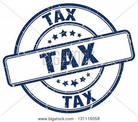 Tax Blue Grunge Round Vintage Rubber Stamp.tax Stamp.tax Round Stamp.tax Grunge Stamp.tax.tax Vintag
