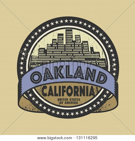 Grunge rubber stamp or label with name of Oakland, California, vector illustration