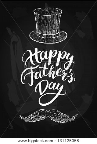 Vector Happy Father's Day card with handwritten lettering hat and mustage. Decorative typography holiday illustration on chalkboard. Great for banner poster greeting card sale flyer or coupon