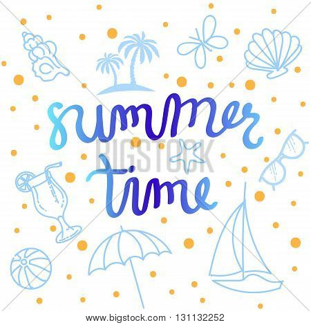 Summer Time Abstract Background. Hand Lettered Text with Illustrations.