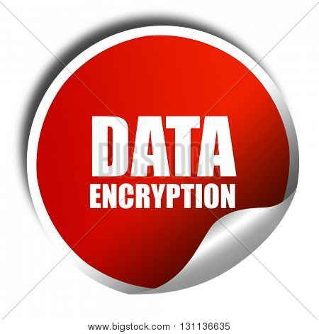 data encryption, 3D rendering, red sticker with white text