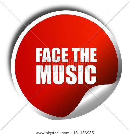 face the music, 3D rendering, red sticker with white text
