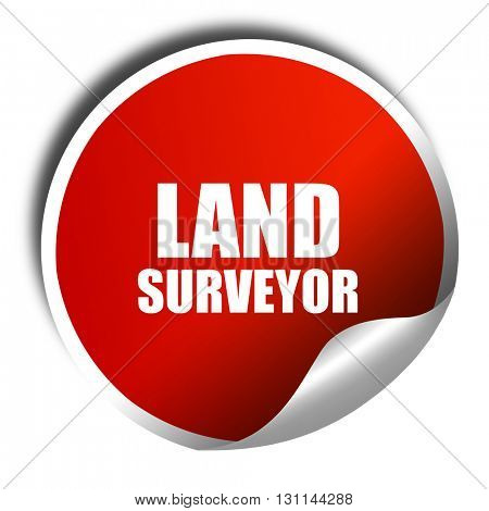 land surveyor, 3D rendering, red sticker with white text