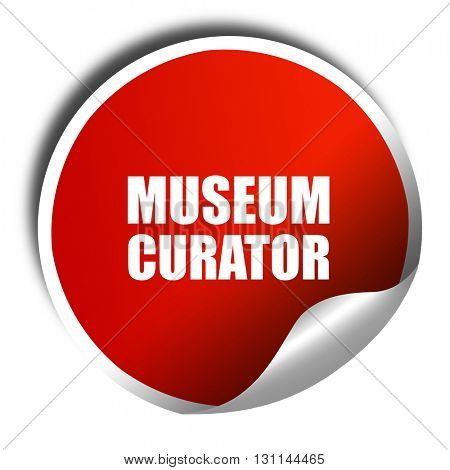 museum curator, 3D rendering, red sticker with white text