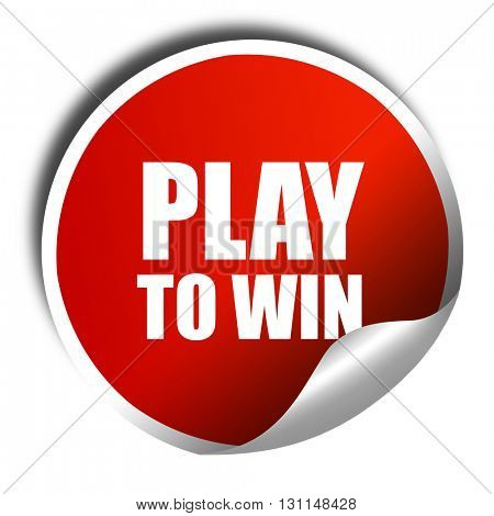 play to win, 3D rendering, red sticker with white text