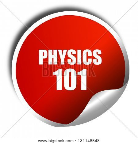 physics 101, 3D rendering, red sticker with white text