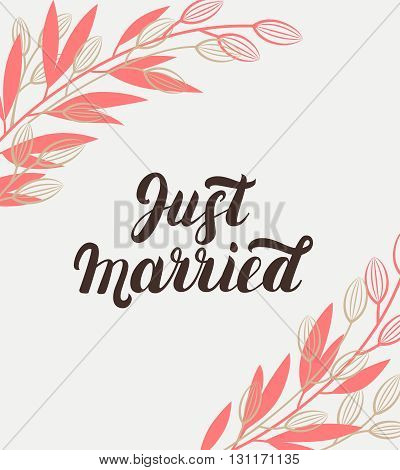 Just married hand lettering with branches background for wedding cards and invitation. Vector illustration.