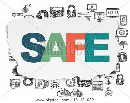 Safety concept: Painted multicolor text Safe on Torn Paper background with  Hand Drawn Security Icons