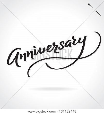 ANNIVERSARY hand lettering - handmade calligraphy, vector