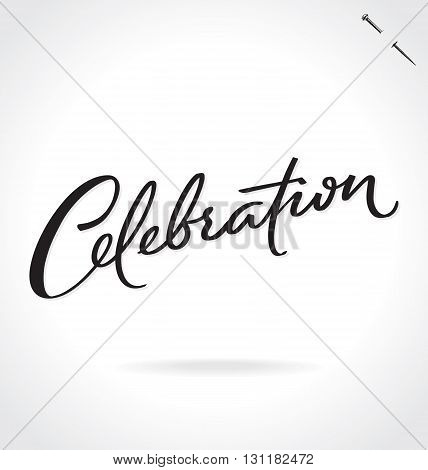 CELEBRATION hand lettering - handmade calligraphy, vector