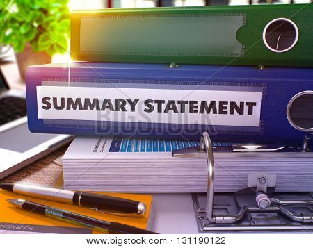 Summary Statement - Blue Office Folder on Background of Working Table with Stationery and Laptop. Summary Statement Business Concept on Blurred Background. Summary Statement Toned Image. 3D render.