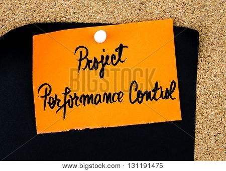 Project Performance Control Written On Orange Paper Note