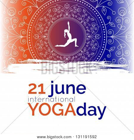 Vector yoga illustration. Template of poster for International Yoga Day. Flyer for 21 june Yoga day. Woman does yoga exercises on ethnic pattern backdrop. Flat design. Girl silhouette. Flat letters.