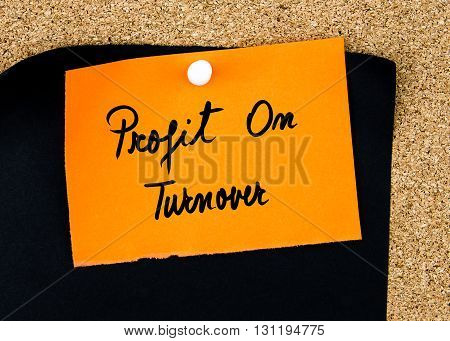 Profit On Turnover Written On Orange Paper Note
