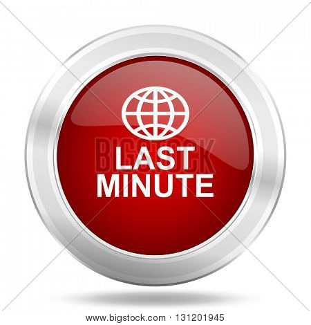 last minute icon, red round metallic glossy button, web and mobile app design illustration