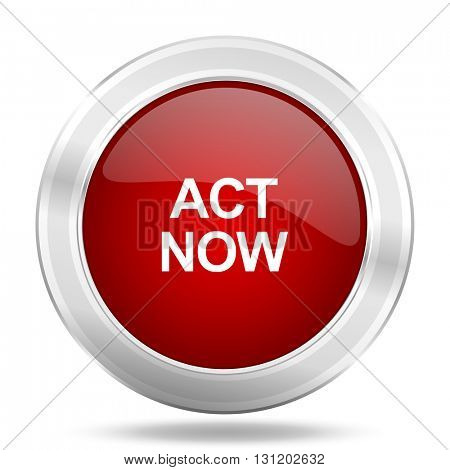 act now icon, red round metallic glossy button, web and mobile app design illustration