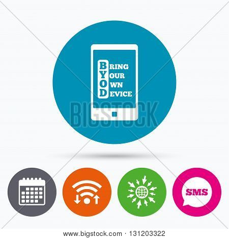 Wifi, Sms and calendar icons. BYOD sign icon. Bring your own device symbol. Smartphone icon. Go to web globe.