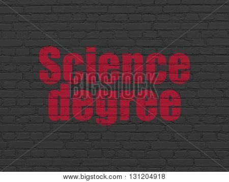 Science concept: Painted red text Science Degree on Black Brick wall background