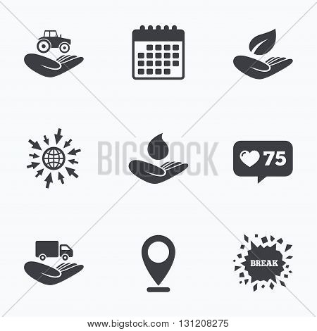 Calendar, like counter and go to web icons. Helping hands icons. Agricultural tractor insurance symbol. Delivery truck sign. Save nature leaf and water drop. Location pointer.